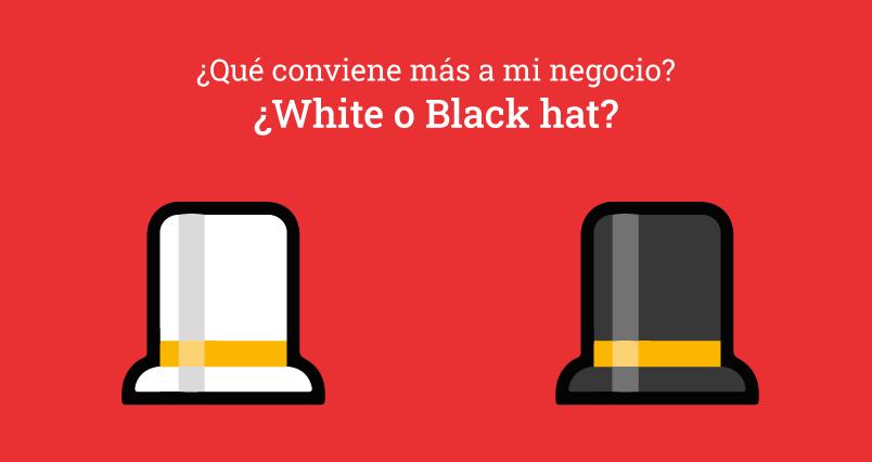 White hat y Black hat cual elegir para tu proyecto